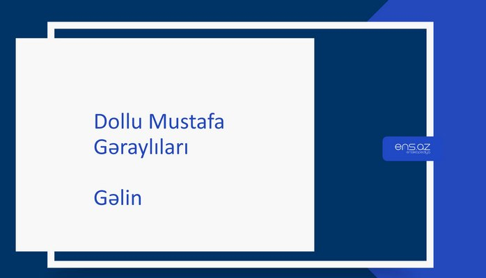 Dollu Mustafa - Gəlin