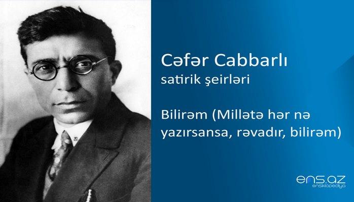 Cəfər Cabbarlı - Bilirəm (Millətə hər nə yazırsansa, rəvadır, bilirəm)