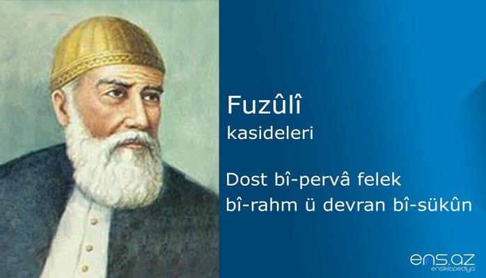 Fuzuli - Dost biperva felek birahm ü devran bisükun