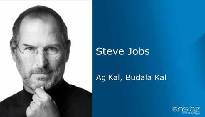 Steve Jobs - Aç Kal, Budala Kal