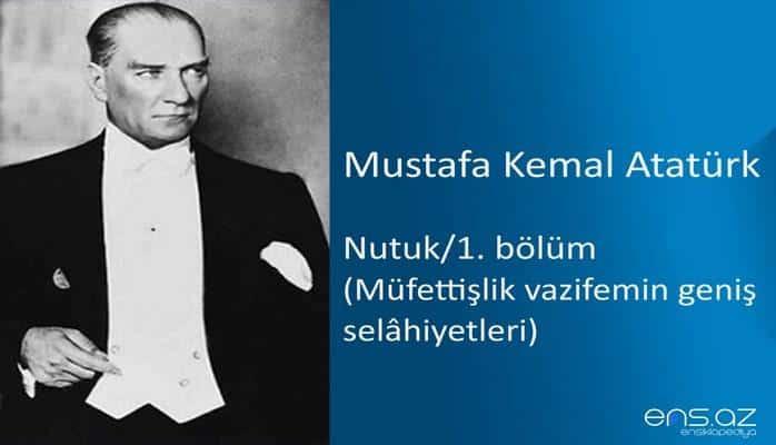 Mustafa Kemal Atatürk - Nutuk/1. bölüm/Müfettişlik vazifemin geniş selahiyetleri