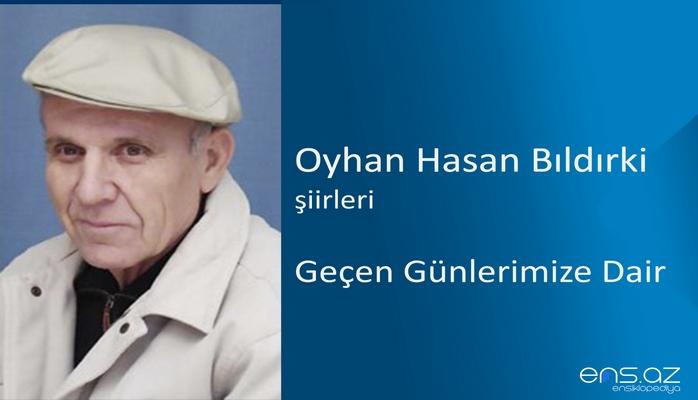 Oyhan Hasan Bıldırki - Geçen Günlerimize Dair