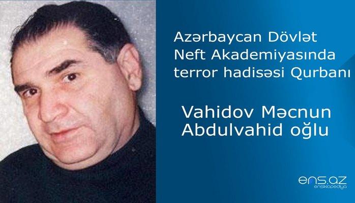 Azərbaycan Dövlət Neft Akademiyasında terror hadisəsi Qurbanı - Məcnun Vahidov Abdulvahid oğlu