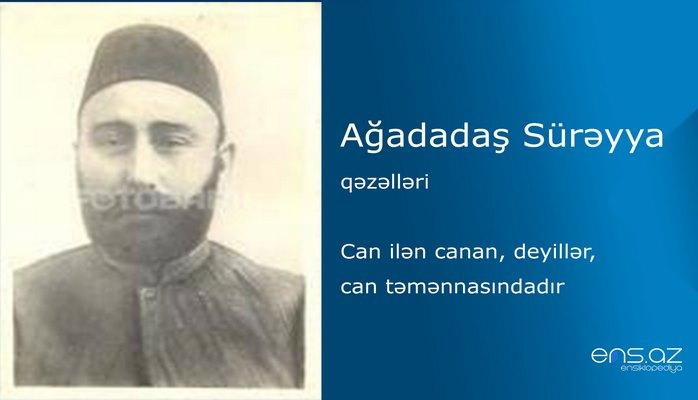 Ağadadaş Sürəyya - Can ilən canan, deyillər, can təmənnasındadır