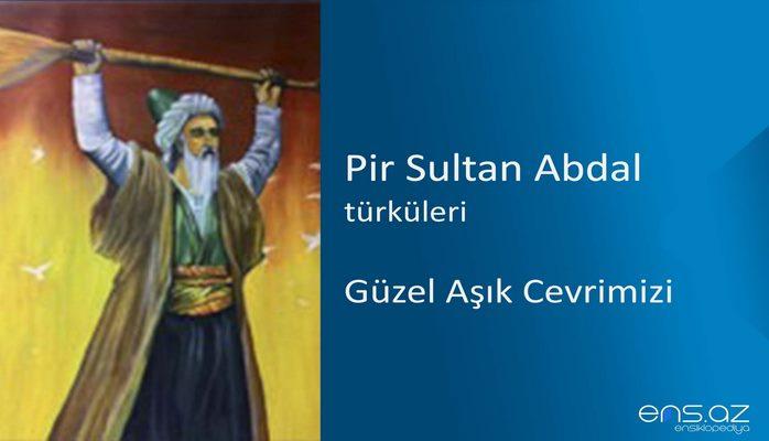 Pir Sultan Abdal - Güzel Aşık Cevrimizi