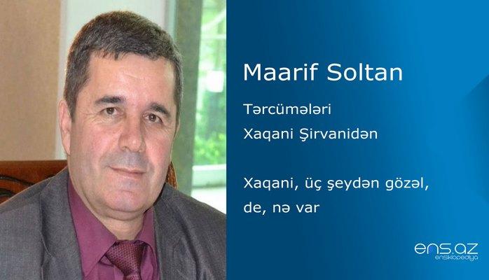 Maarif Soltan -Xaqani, üç şeydən gözəl, de, nə var