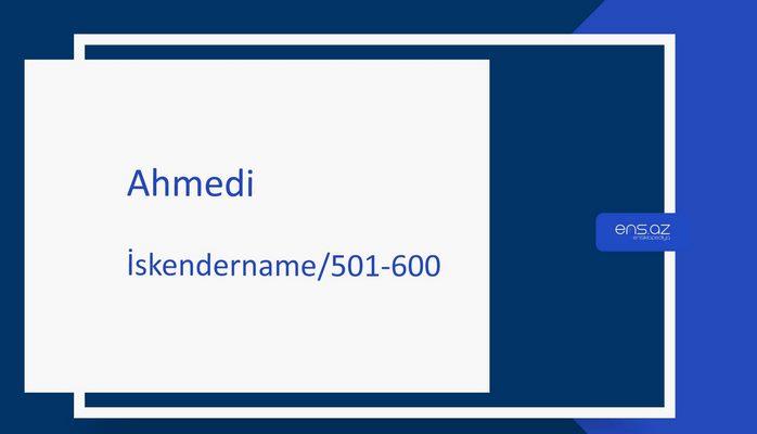 Ahmedi - İskendername/501-600