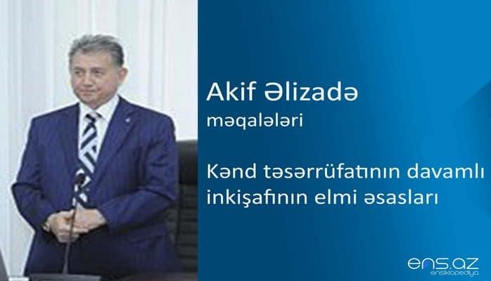 Akif Əlizadə - Kənd təsərrüfatının davamlı inkişafının elmi əsasları