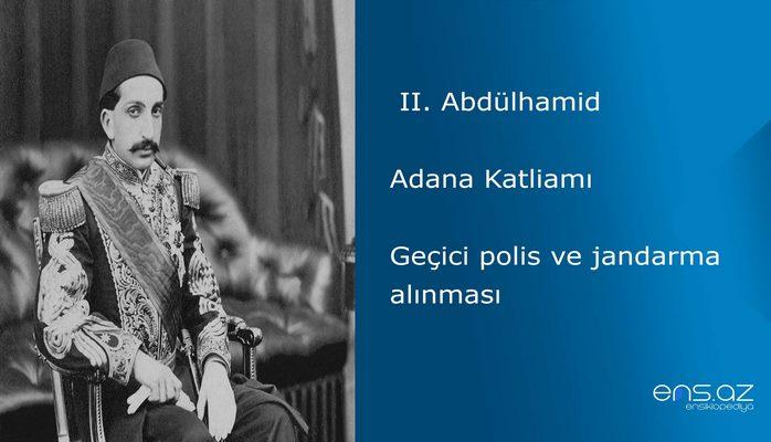 II. Abdülhamid - Adana Katliamı/Geçici polis ve jandarma alınması