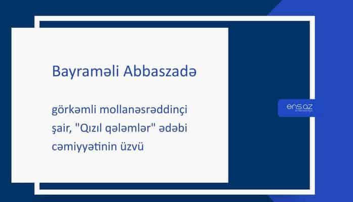 Bayraməli Abbaszadə