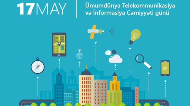 17 may Ümumdünya Telekommunikasiya və İnformasiya Cəmiyyəti Günüdür