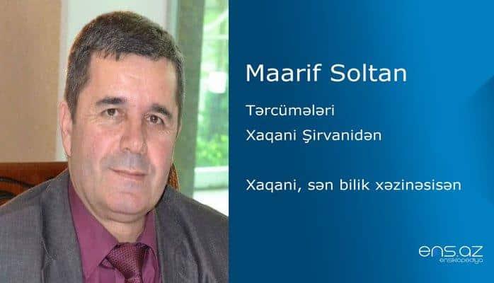 Maarif Soltan - Xaqani, sən bilik xəzinəsisən