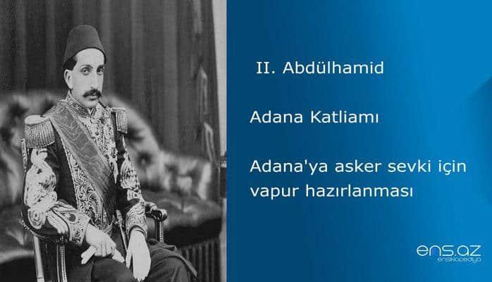 II. Abdülhamid - Adana Katliamı/Adana'ya asker sevki için vapur hazırlanması