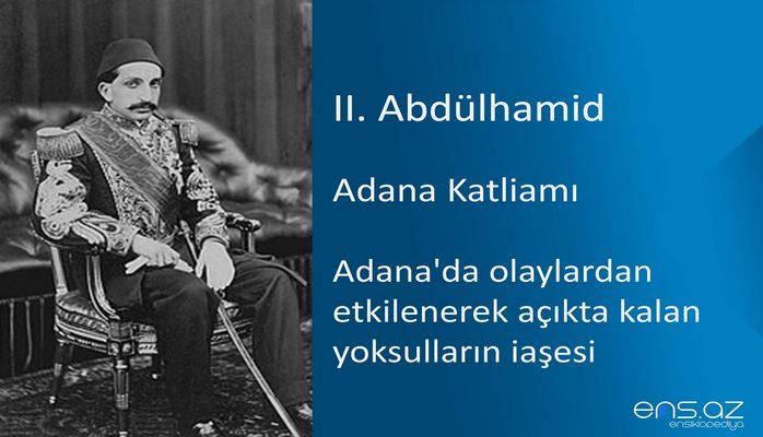II. Abdülhamid - Adana Katliamı/Adana'da olaylardan etkilenerek açıkta kalan yoksulların iaşesi