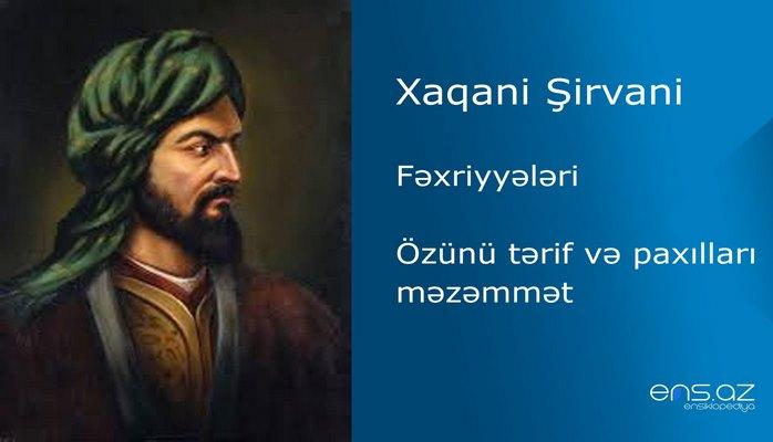 Xaqani Şirvani - Özünü tərif və paxılları məzəmmət