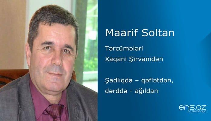 Maarif Soltan - Şadlıqda – qəflətdən, dərddə - ağıldan