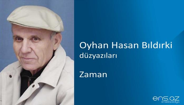 Oyhan Hasan Bıldırki - Zaman