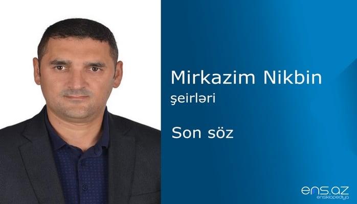 Mirkazim Nikbin - Son söz