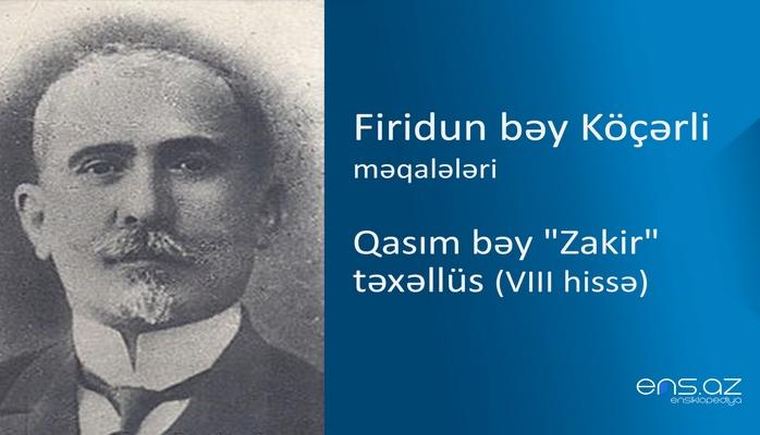 """Firidun bəy Köçərli - Qasım bəy """"Zakir"""" təxəllüs (VIII hissə)"""