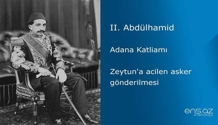II. Abdülhamid - Adana Katliamı/Zeytun'a acilen asker gönderilmesi