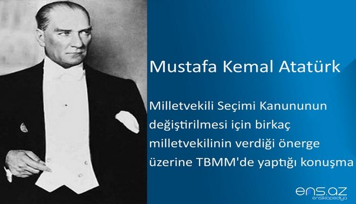 Mustafa Kemal Atatürk - Milletvekili Seçimi Kanununun değiştirilmesi için birkaç milletvekilinin verdiği önerge üzerine TBMM'de yaptığı konuşma – 2 Aralık 1922