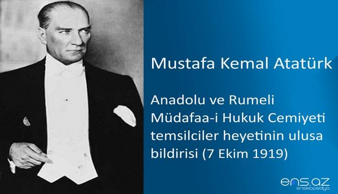 Mustafa Kemal Atatürk - Anadolu ve Rumeli Müdafaa-i Hukuk Cemiyeti temsilciler heyetinin ulusa bildirisi (7 Ekim 1919)