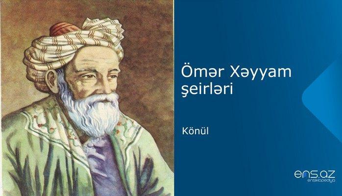 Ömər Xəyyam - Könül