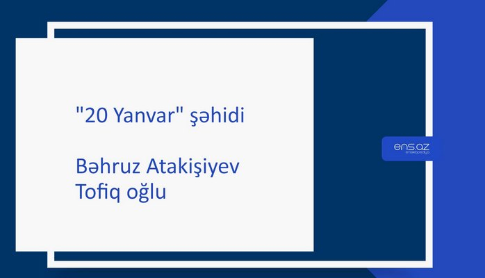 Atakişiyev Bəhruz Tofiq oğlu