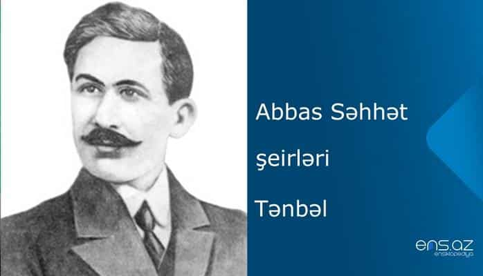 Abbas Səhhət - Tənbəl
