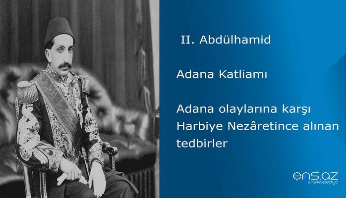 II. Abdülhamid - Adana Katliamı/Adana olaylarına karşı Harbiye Nezaretince alınan tedbirler