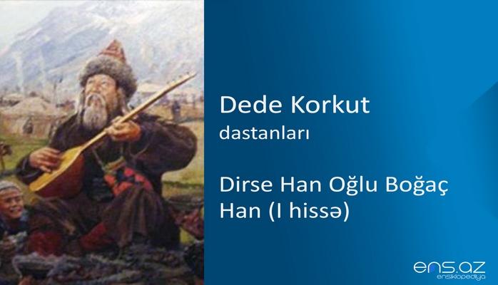 Dede Korkut - Dirse Han Oğlu Boğaç Han (I hissə)