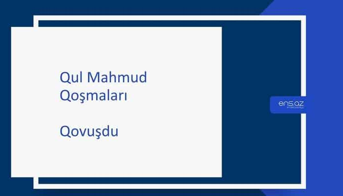 Qul Mahmud - Qovuşdu