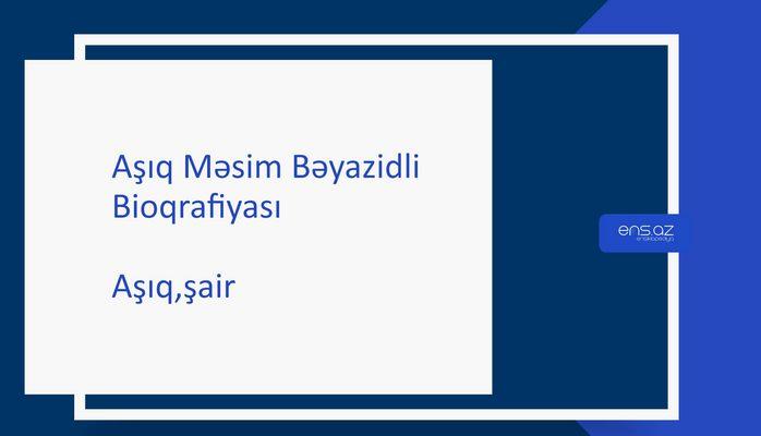 Aşıq Məsim Bəyazidli