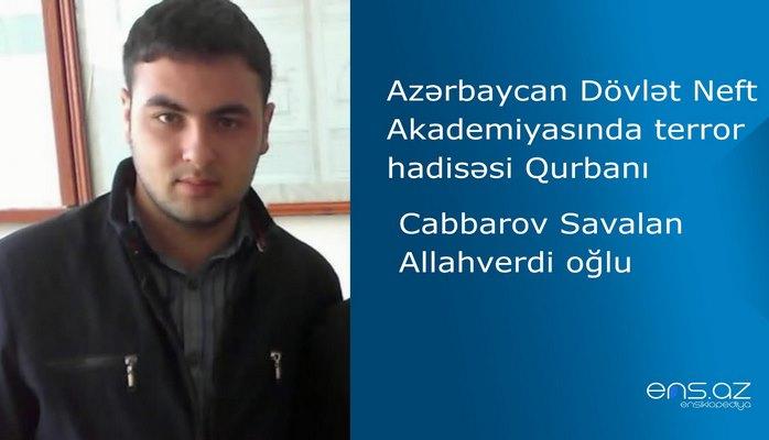 Azərbaycan Dövlət Neft Akademiyasında terror hadisəsi qurbanı - Savalan Cabbarov Allahverdi oğlu