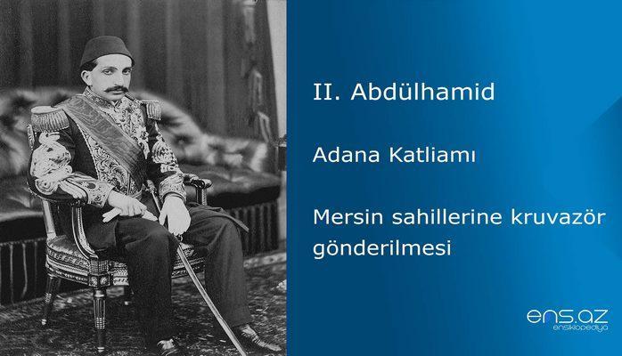 II. Abdülhamid - Adana Katliamı/Mersin sahillerine kruvazör gönderilmesi