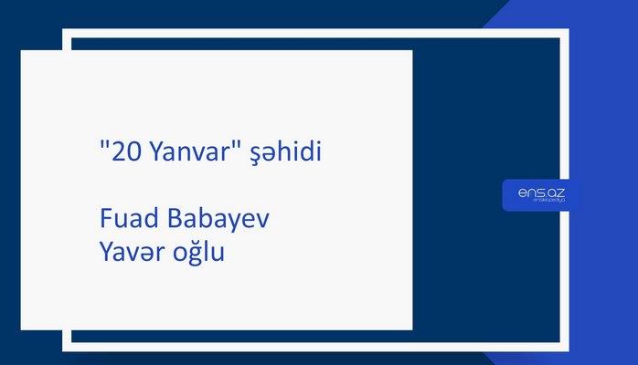 Babayev Fuad Yavər oğlu