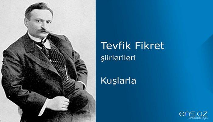 Tevfik Fikret - Kuşlarla