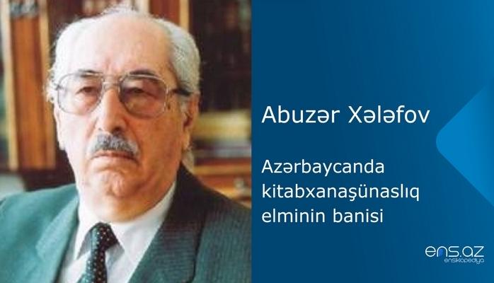 Abuzər Xələfov - Azərbaycanda kitabxanaşünaslıq elminin banisi