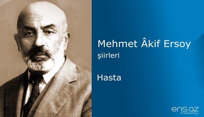 Mehmet Akif Ersoy - Hasta