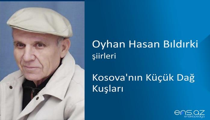 Oyhan Hasan Bıldırki - Kosova'nın Küçük Dağ Kuşları