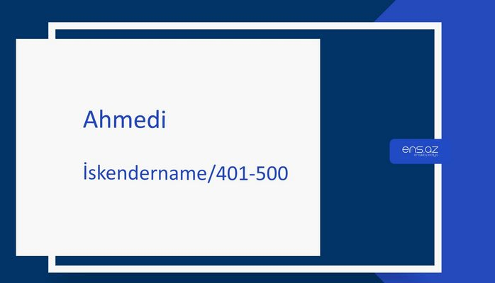 Ahmedi - İskendername/401-500