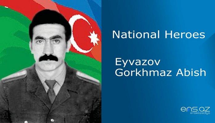 Eyvazov Gorkhmaz Abish