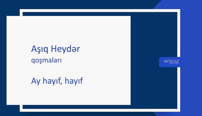 Aşıq Heydər - Ay hayıf, hayıf