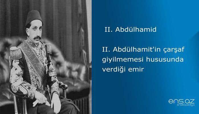II. Abdülhamit'in çarşaf giyilmemesi hususunda verdiği emir