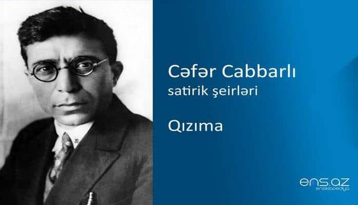 Cəfər Cabbarlı - Qızıma