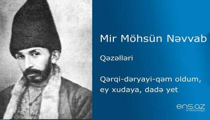 Mir Möhsün Nəvvab - Qərqi-dəryayi-qəm oldum, ey xudaya, dadə yet