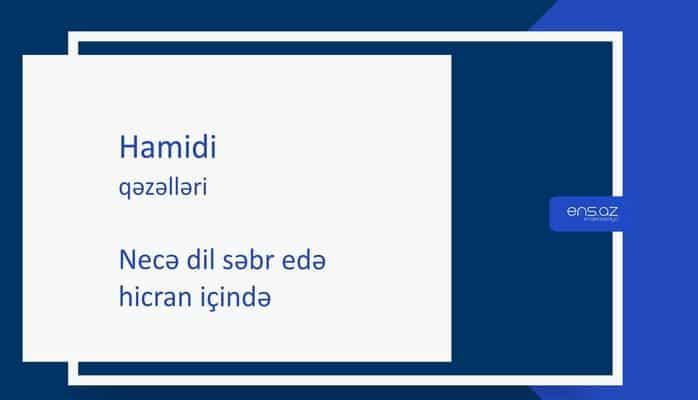 Hamidi - Necə dil səbr edə hicran içində