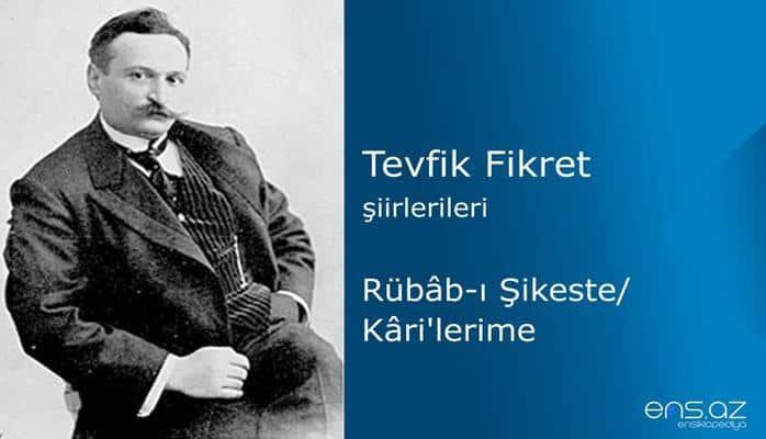 Tevfik Fikret - Rübabı Şikeste/Karilerime
