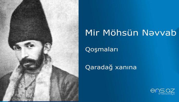 Mir Möhsün Nəvvab - Qaradağ xanına