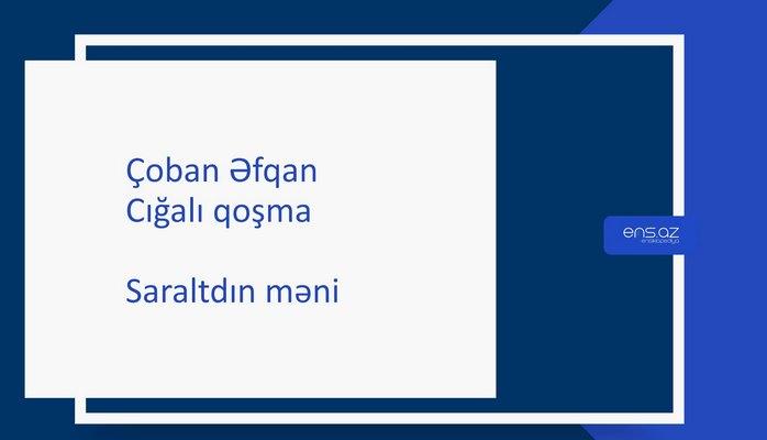 Çoban Əfqan - Saraltdın məni